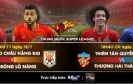 """Chinese Super League vòng 17: Xem """"sao"""" Brazil chống lại thầy cũ"""