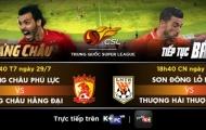 Chinese Super League vòng 19: Dậy sóng Derby Quảng Châu