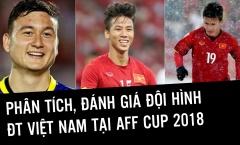 Phân tích, đánh giá đội hình ĐT Việt Nam tại AFF Cup 2018