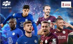 Chung kết FA Cup, Chelsea vs Leicester City: Danh hiệu đầu tiên cho Thomas Tuchel?