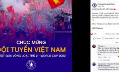 Chelsea chúc mừng Việt Nam giành vé đi tiếp ở VL World Cup